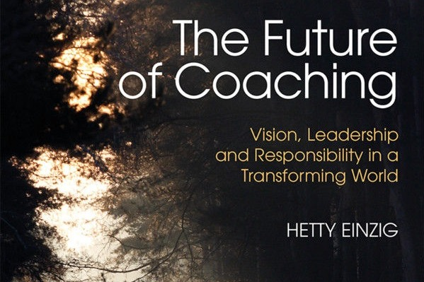 The future of Coaching by Hetty Einzig
